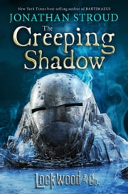 Lockwood & Co.: The Creeping Shadow ebook by Jonathan Stroud