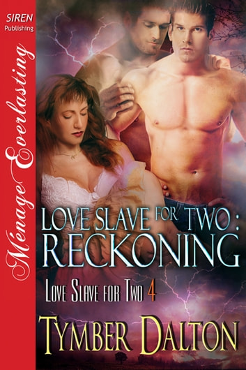 Love Slave for Two: Reckoning ebook by Tymber Dalton