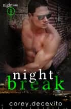 Night Break ebook by Carey Decevito
