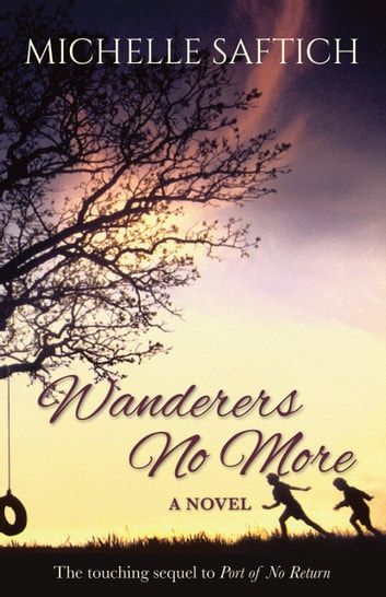 Wanderers No More ebook by Michelle Saftich