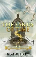 The Sands of Time: The Angel's Blessing: Book Two - The Angel's Blessing, #2 ebook by Blaine Hart