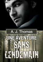 Une aventure sans lendemain ebook by A.J. Thomas, Black Jax