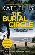 The Burial Circle - Book 24 in the DI Wesley Peterson crime series ebook by Kate Ellis