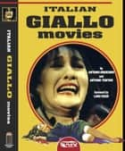 Italian Giallo Movies ebook by Antonio Tentori,Antonio Bruschini