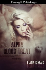 Alpha Blood Treat ebook by Elena Kincaid