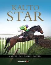 Kauto Star The Steeplechasing Legend ebook by Andy Pennington