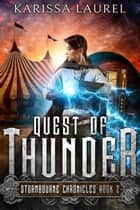 Quest of Thunder - Stormbourne Chronicles, #2 ebook by Karissa Laurel