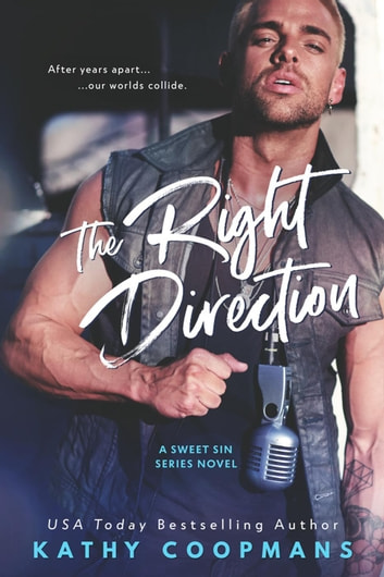 The Right Direction - A Sweet Sin Novel ebook by Kathy Coopmans