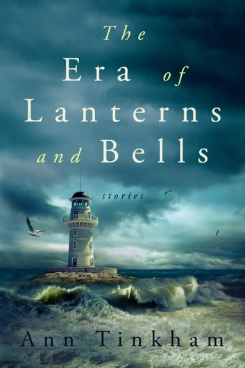 The Era of Lanterns and Bells ebook by Ann Tinkham