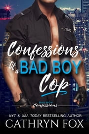 Confessions of a Bad Boy Cop ebook by Cathryn Fox