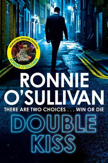 Double Kiss: Soho Nights 2 ebook by Ronnie O'Sullivan