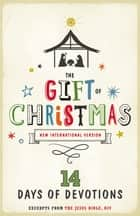 NIV, Gift of Christmas: 14 Days of Devotions, eBook ebook by Zondervan