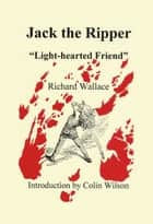 Jack the Ripper: ebook by Richard Wallace