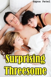 Surprising Threesome ebook by Sapna Patel