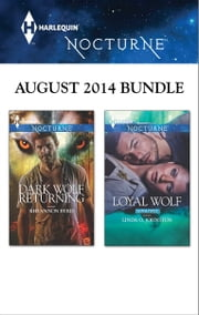 Harlequin Nocturne August 2014 Bundle - Dark Wolf Returning\Loyal Wolf ebook by Rhyannon Byrd,Linda O. Johnston