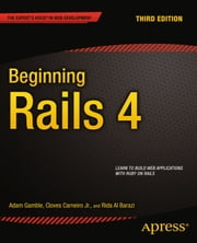 Beginning Rails 4 ebook by Adam Gamble,Cloves Carneiro Jr,Rida Al Barazi