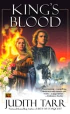 King's Blood (William the Conquerer #2) ebook by Judith Tarr
