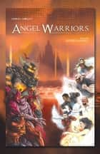 Angel Warriors ebook by Gregg Abello
