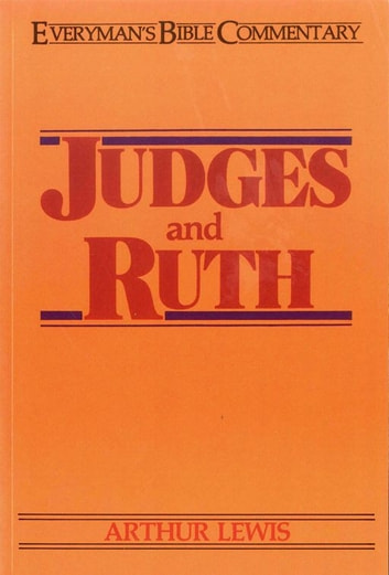 Judges & Ruth- Everyman's Bible Commentary ebook by Arthur H. Lewis