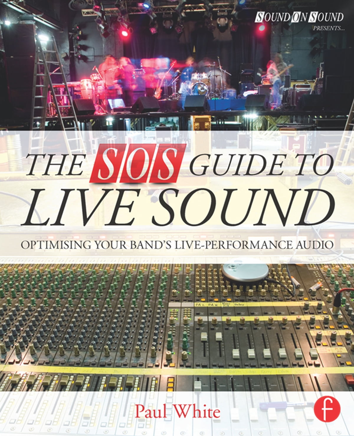 The SOS Guide to Live Sound eBook by Paul White - 9781135016418 | Rakuten  Kobo