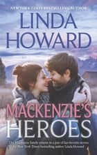 MackeNZie's Heroes/MackeNZie's Pleasure/MackeNZie's Magic ebook by LINDA HOWARD