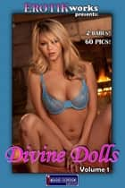 Divine Dolls Vol. 1 - Uncensored and Explicit Nude Picture Book ebook by Mithras Imagicron