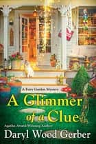 A Glimmer of a Clue ebook by Daryl Wood Gerber