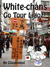 White-chans go tour liaoz! - Volume 1 ebook by Cloudywind