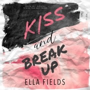 Kiss and Break Up audiobook by Ella Fields