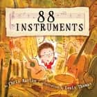 88 Instruments ebook by Chris Barton, Louis Thomas