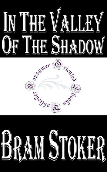 In the Valley of the Shadow ebook by Bram Stoker