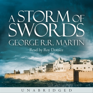 A Storm of Swords (A Song of Ice and Fire, Book 3) audiobook by George R.R. Martin