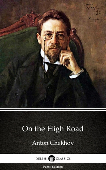 On the High Road by Anton Chekhov (Illustrated) ebook by Anton Chekhov