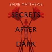Secrets After Dark (After Dark Book 2) - Book Two in the After Dark series audiobook by Sadie Matthews