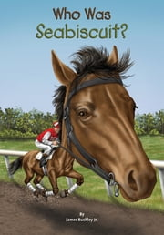 Who Was Seabiscuit? ebook by Gregory Copeland,James Buckley, Jr.