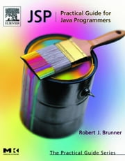 JSP: Practical Guide for Programmers ebook by Brunner, Robert