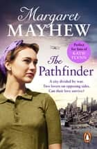 The Pathfinder - A gripping and heartbreaking wartime romance that will stay with you forever… ebook by