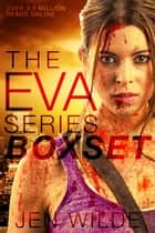 The Eva Series Box Set (Books 1-3) - The Eva Series ebook by Jen Wilde