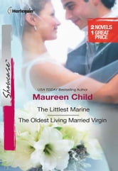 The Littlest Marine & The Oldest Living Married Virgin: The Littlest Marine\The Oldest Living Married Virgin ebook by Maureen Child