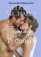 Taming A Tycoon ebook by Leigh Michaels