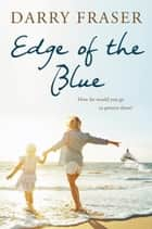 Edge of the Blue ebook by Darry Fraser