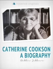 Catherine Cookson: A Biography ebook by Debbie Jabbour
