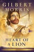 Heart of a Lion (Lions of Judah Book #1) ebook by Gilbert Morris