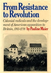 From Resistance to Revolution ebook by Pauline Maier