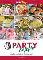 MIXtipp Partyrezepte I ebook by Alexander Augustin,Antje Watermann