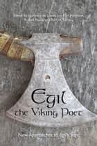 Egil, the Viking Poet ebook by Laurence de Looze,Jon Karl Helgason,Russell Poole,Torfi H. Tulinius