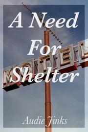 A Need for Shelter ebook by Audie Jinks