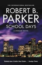 School Days ebook by Robert B Parker