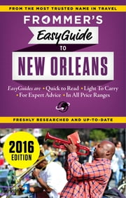 Frommer's EasyGuide to New Orleans 2016 ebook by Diana K. Schwam