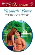 The Italian's Passion ebook by Elizabeth Power